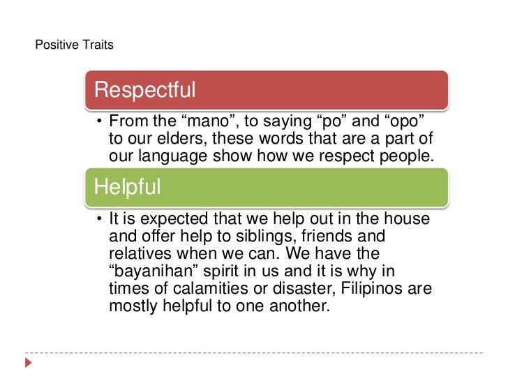common traits of the filipinos essay Filipino traits and mannerisms have you noticed filipino traits it is said that the filipino people are known for their hospitality when compared to the western world, there is no.