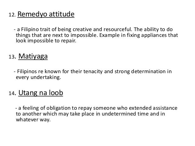 filipino values examples This essay filipino culture and other 63,000+ term papers, college essay examples and free essays are available now on reviewessayscom we filipinos have a very unique type of culture we have deep-rooted values that can be seen in the way we live our lives.