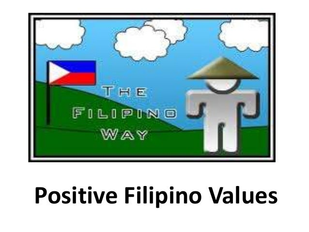 the work values of filipinos The traditional values of filipinos are family, strong religious faith, a high regard for self-esteem, and strong interpersonal relationships filipinos celebrate.
