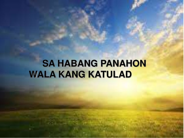 SA HABANG PANAHON WALA KANG KATULAD