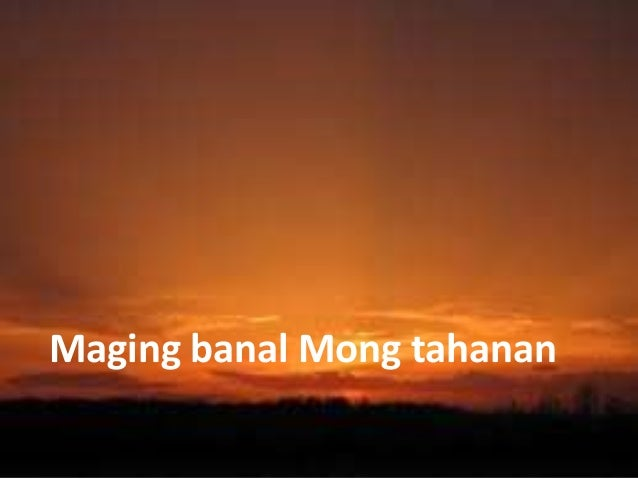 Maging banal Mong tahanan