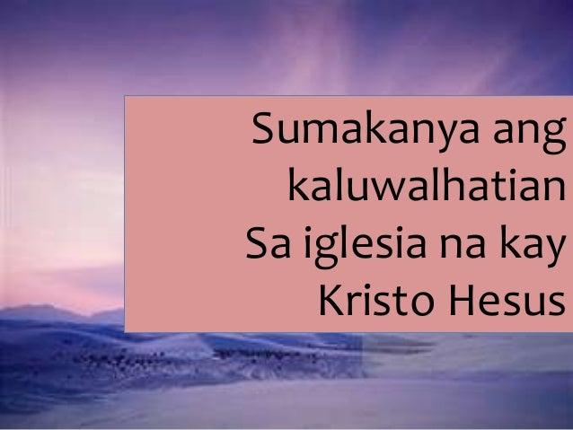 Sumakanya ang kaluwalhatian Sa iglesia na kay Kristo Hesus