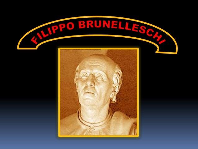 (Florencia, 1377-id., 1445) Arquitecto y escultoritaliano. Fue el arquitecto italiano más famoso delsiglo XV .Se formó com...