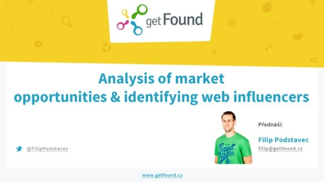 Filip Podstavec - Analysis of market opportunities & identification of web influencers MKTFEST 2014