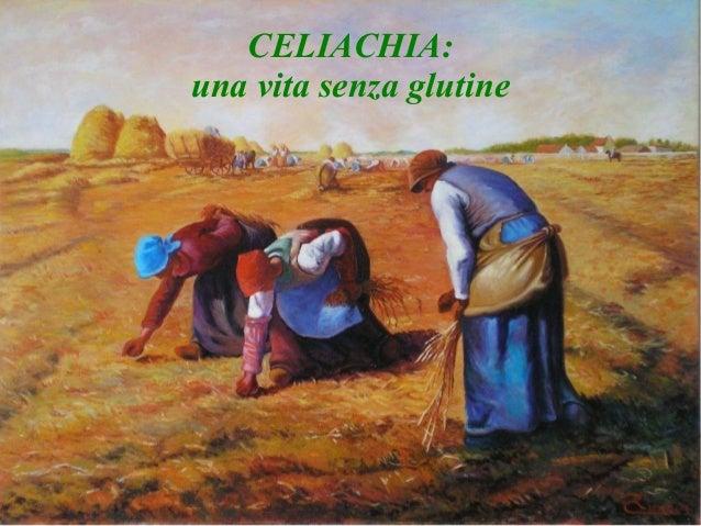 CELIACHIA: una vita senza glutine  1