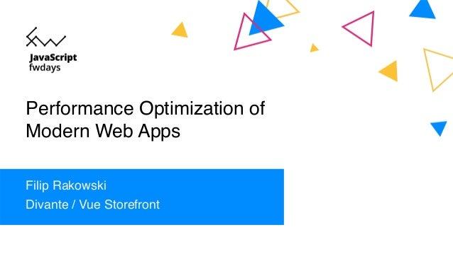 Performance Optimization of Modern Web Apps Filip Rakowski Divante / Vue Storefront
