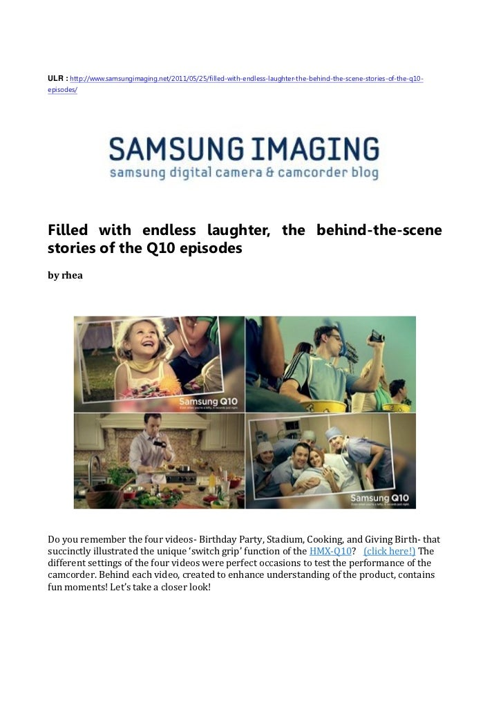 ULR : http://www.samsungimaging.net/2011/05/25/filled-with-endless-laughter-the-behind-the-scene-stories-of-the-q10-episod...