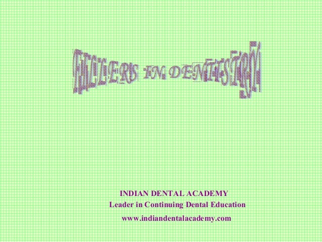 INDIAN DENTAL ACADEMYLeader in Continuing Dental Education   www.indiandentalacademy.com
