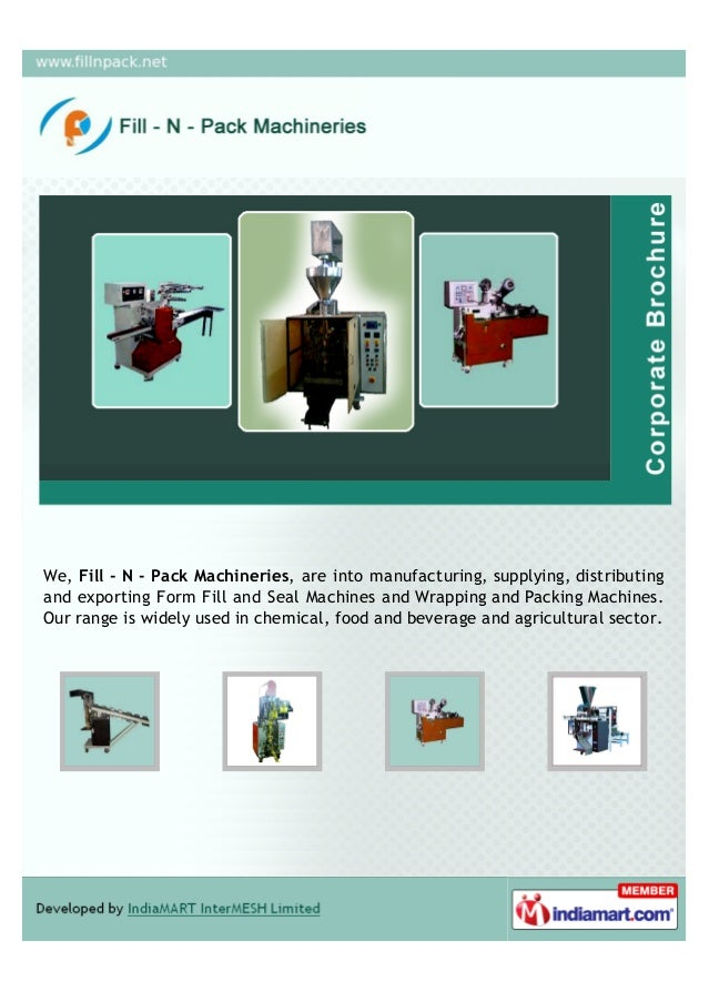We, Fill - N - Pack Machineries, are into manufacturing, supplying, distributingand exporting Form Fill and Seal Machines ...