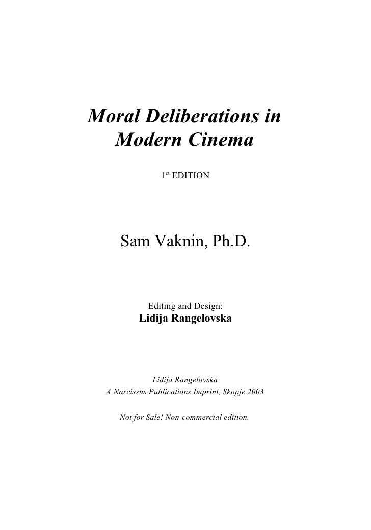 Moral Deliberations in   Modern Cinema                  1st EDITION           Sam Vaknin, Ph.D.                Editing and...