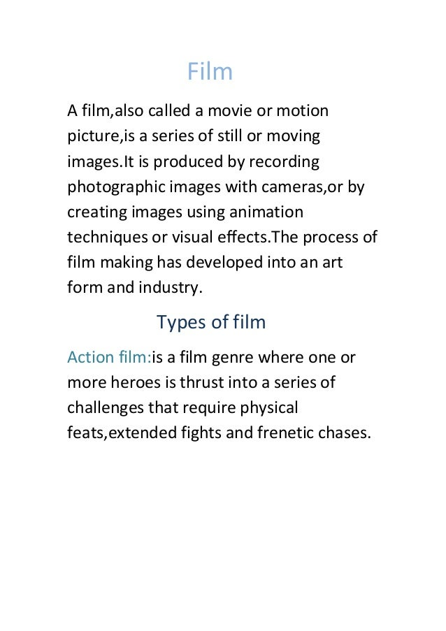 FilmA film,also called a movie or motionpicture,is a series of still or movingimages.It is produced by recordingphotograph...