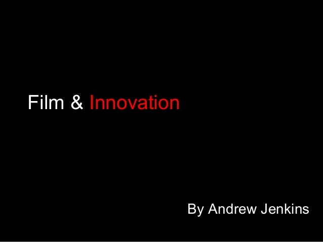 Film & Innovation By Andrew Jenkins