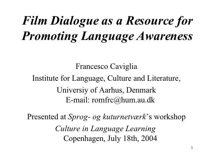 Film Dialogue as a Resource for Promoting Language Awareness <ul><li>Francesco Caviglia </li></ul><ul><li>Institute for La...