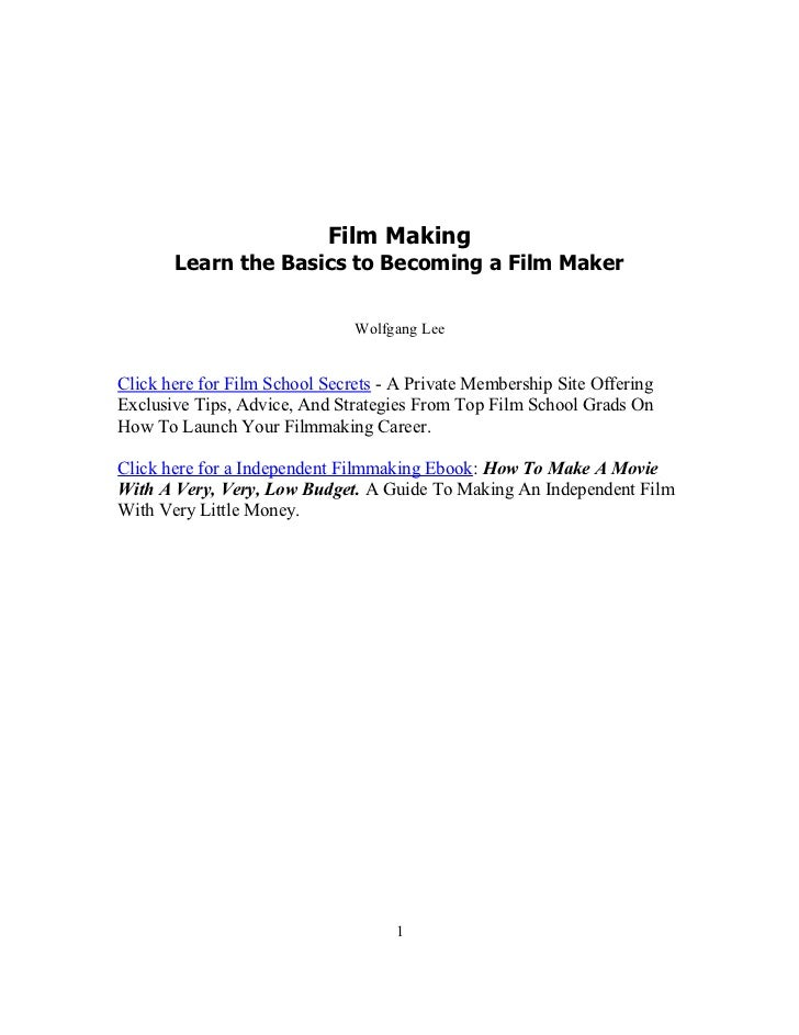 Film Making       Learn the Basics to Becoming a Film Maker                               Wolfgang LeeClick here for Film ...