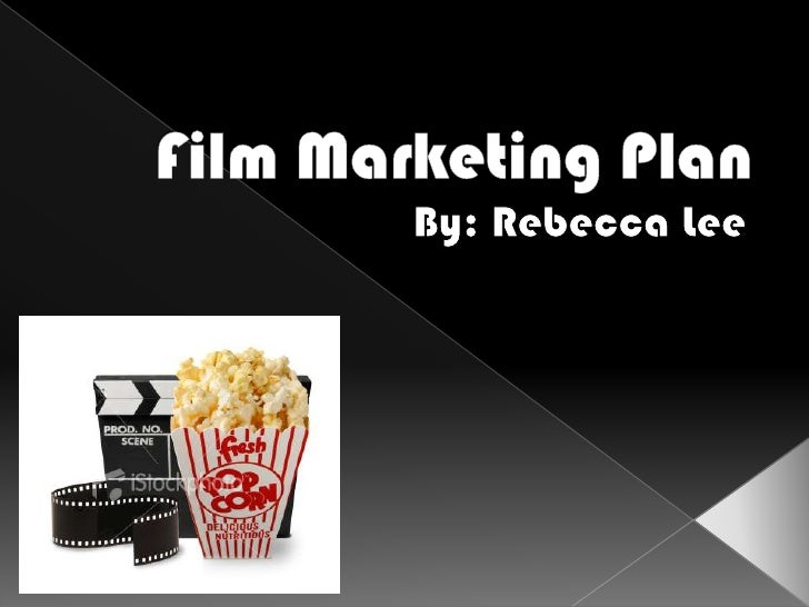 Film Marketing Plan<br />By: Rebecca Lee<br />