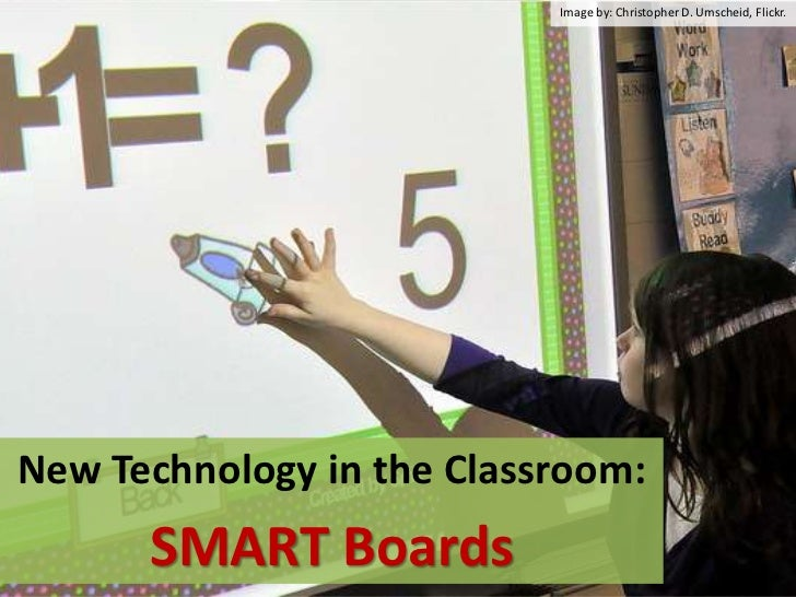 Image by: Christopher D. Umscheid, Flickr.<br />New Technology in the Classroom:<br />SMART Boards<br />