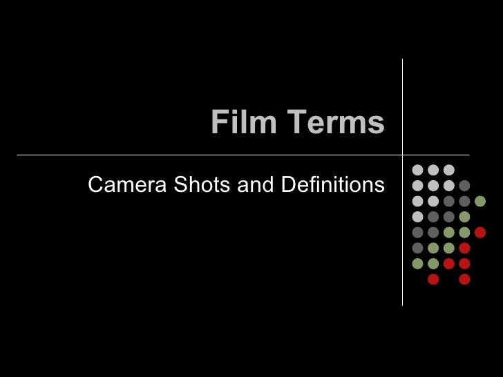 Film Terms Camera Shots and Definitions