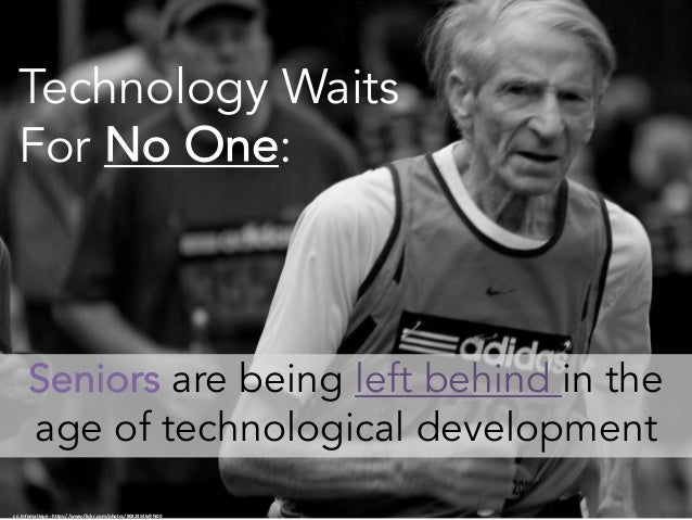 cc:infomatique- https://www.flickr.com/photos/80824546@N00 Technology Waits For No One: Seniors are being left behind in...