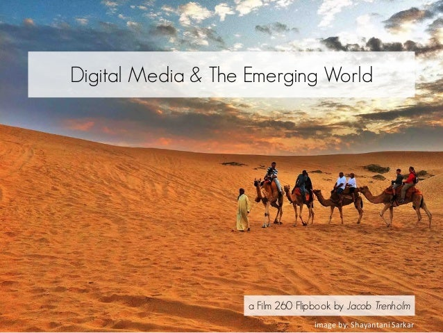 Digital Media & The Emerging Worlda Film 260 Flipbook by Jacob Trenholmimage	  by:	  Shayantani	  Sarkar