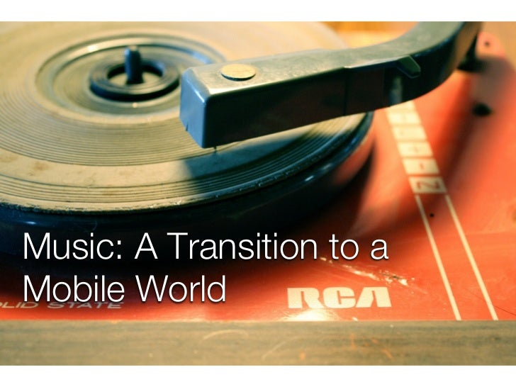 Music: A Transition to aMobile World