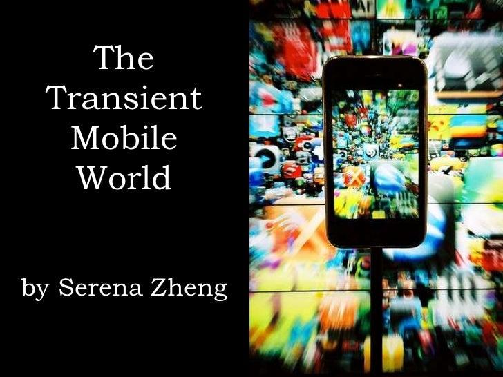 The TransientMobile Worldby Serena Zheng<br />
