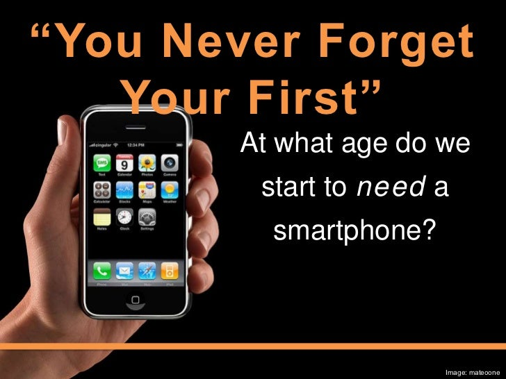 """""""You Never Forget Your First""""<br />At what age do we start to need a smartphone?<br />Image: mateoone<br />"""