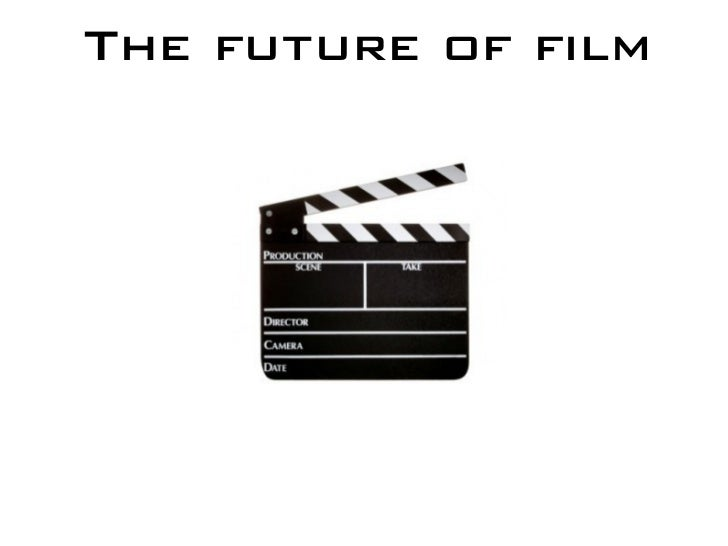The future of film