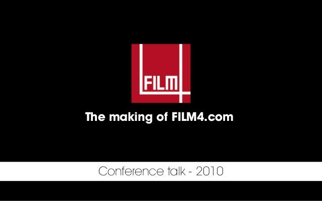 The making of FILM4.com  Conference talk - 2010