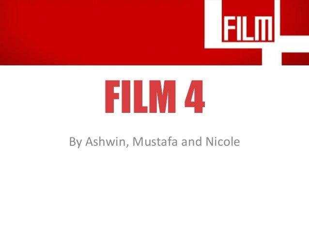 FILM 4 By Ashwin, Mustafa and Nicole
