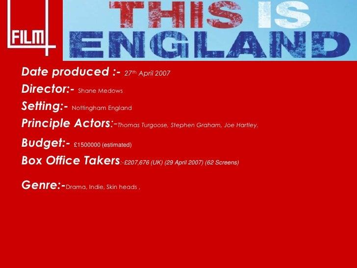Date produced :- 27 April 2007 th    Director:- Shane Medows Setting:- Nottingham England Principle Actors:-Thomas Turgoos...