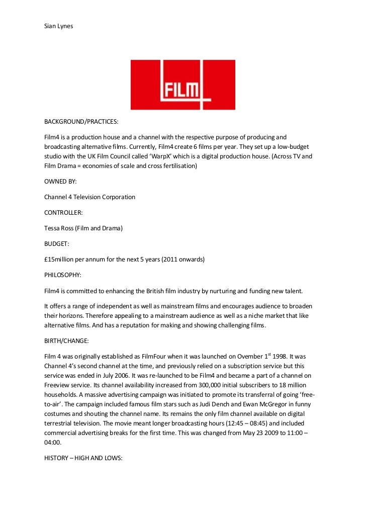 Sian LynesBACKGROUND/PRACTICES:Film4 is a production house and a channel with the respective purpose of producing andbroad...