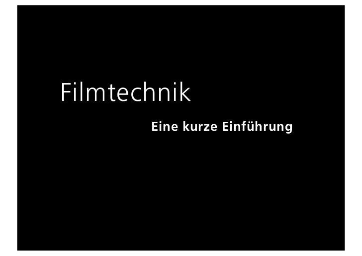 Filmtechnik       Eine kurze Einführung