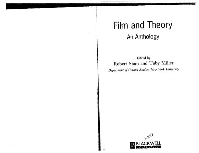 Film and Theory An Anthology Edited by Robert Starn and Toby Miller Department of Cinema Studies, New York University Iiii...