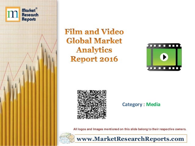 www.MarketResearchReports.com Category : Media All logos and Images mentioned on this slide belong to their respective own...