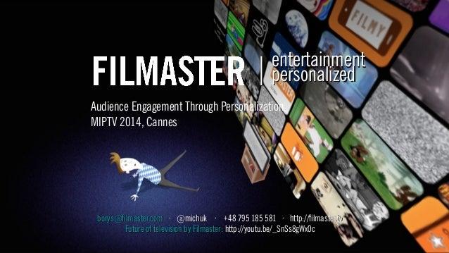 entertainmententertainment personalizedpersonalized borys@filmaster.comborys@filmaster.com · @michuk · +48 795 185 581 ·· ...