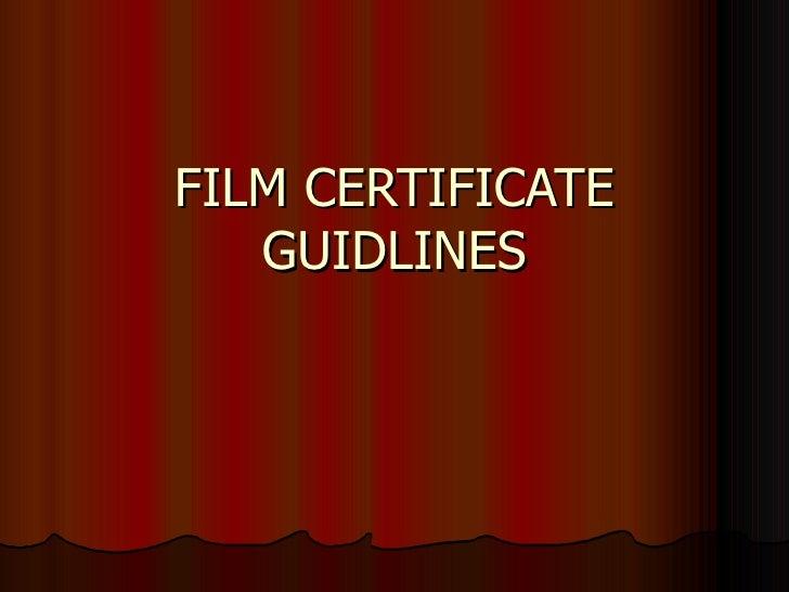 FILM CERTIFICATE GUIDLINES