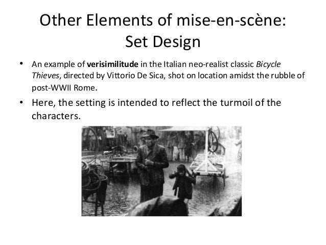 mise en scene bicycle thief The movie progresses a few days while the man and his young son comb the streets looking for the bicycle and the thief  job orson wells did with mise- en- scene.