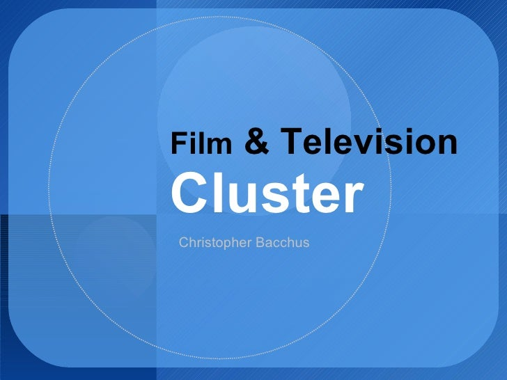 Film  & Television Cluster Christopher Bacchus