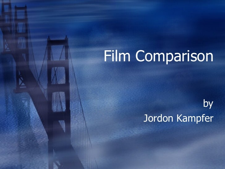 Film Comparison by Jordon Kampfer