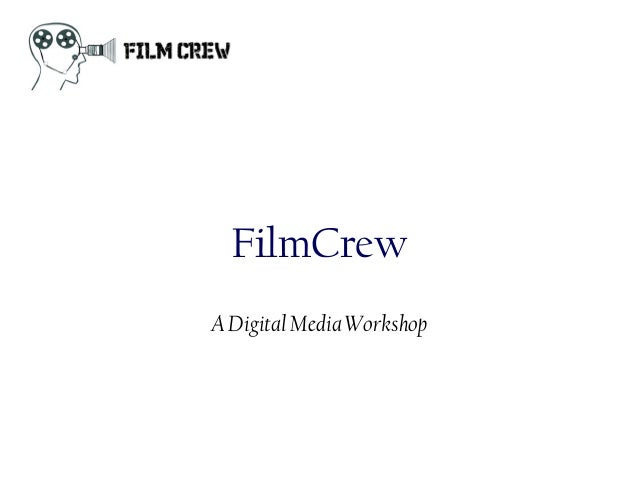 FilmCrewA Digital Media Workshop
