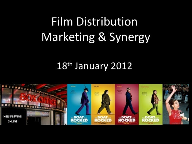 Film Distribution Marketing & Synergy 18th January 2012