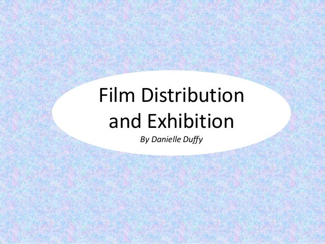 Film Distribution and Exhibition