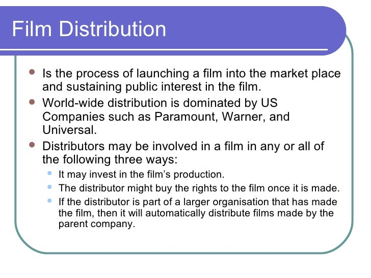 Film Distribution     Is the process of launching a film into the market place      and sustaining public interest in the...