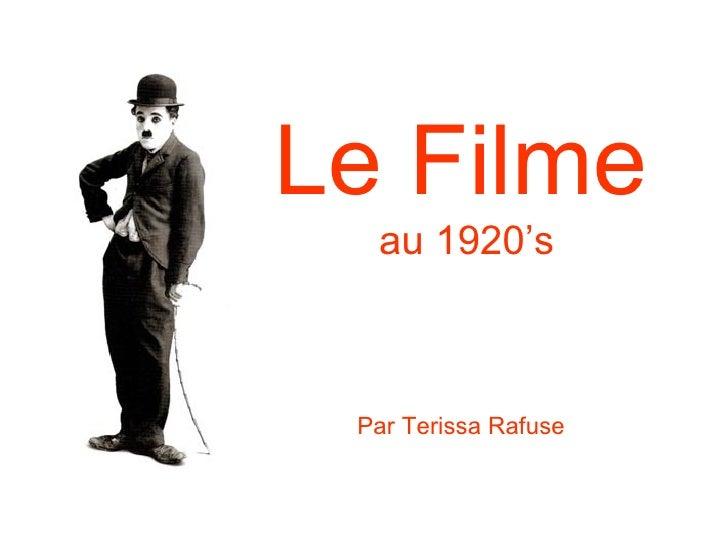 Le Filme  au 1920's Par Terissa Rafuse