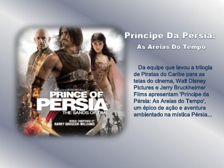 Príncipe Da Pérsia:<br />As Areias Do Tempo<br />   Da equipe que levou a trilogia de Piratas do Caribe para as telas do c...