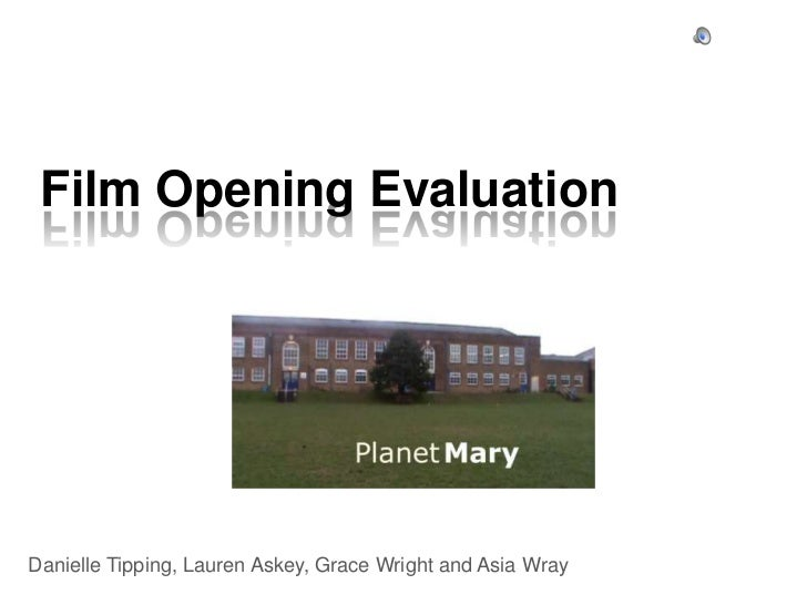 Film Opening Evaluation<br />Danielle Tipping, Lauren Askey, Grace Wright and Asia Wray <br />