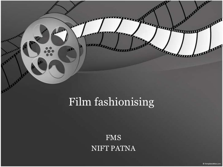 Film fashionising       FMS    NIFT PATNA