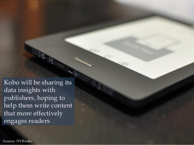 Kobo will be sharing its data insights with publishers, hoping to help them write content that more effectively engages re...