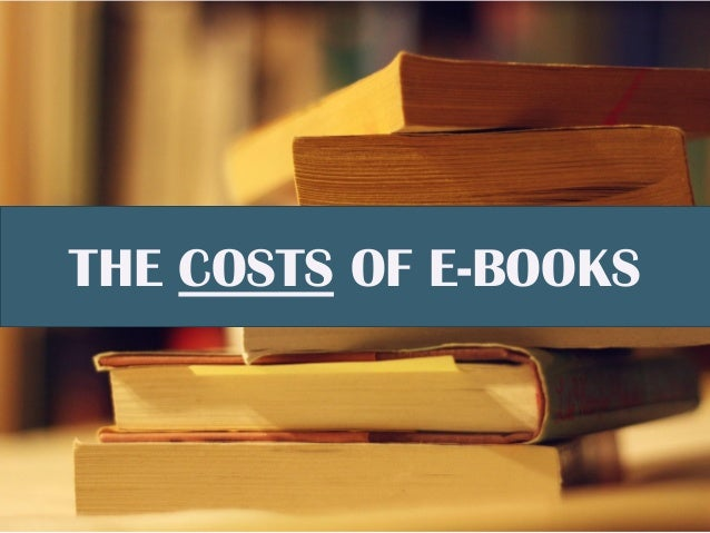 THE COSTS OF E-BOOKS