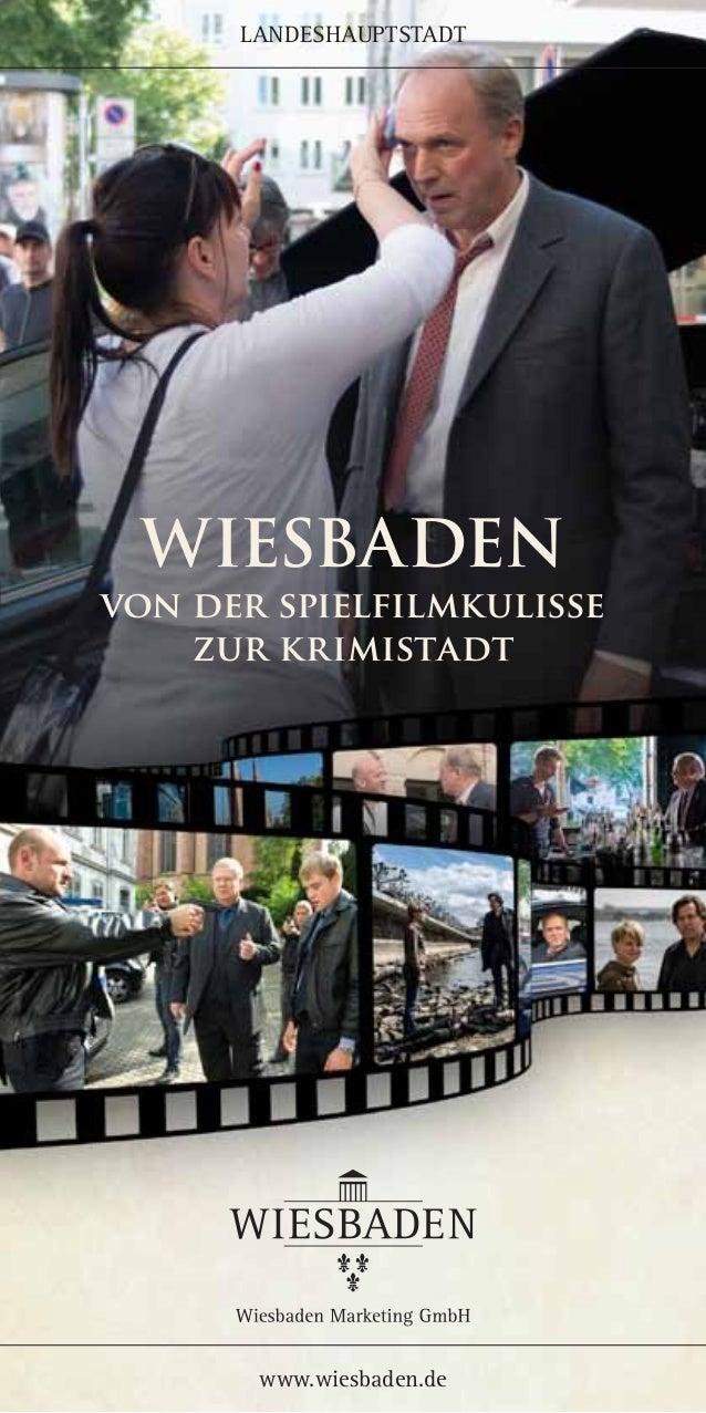 LANDESHAUPTSTADT www.wiesbaden.de wiesbaden von der spielfilmkulisse zur krimistadt